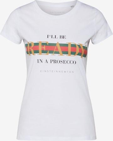 EINSTEIN & NEWTON Shirts 'I'll be ready in a Prosecco' in Weiß