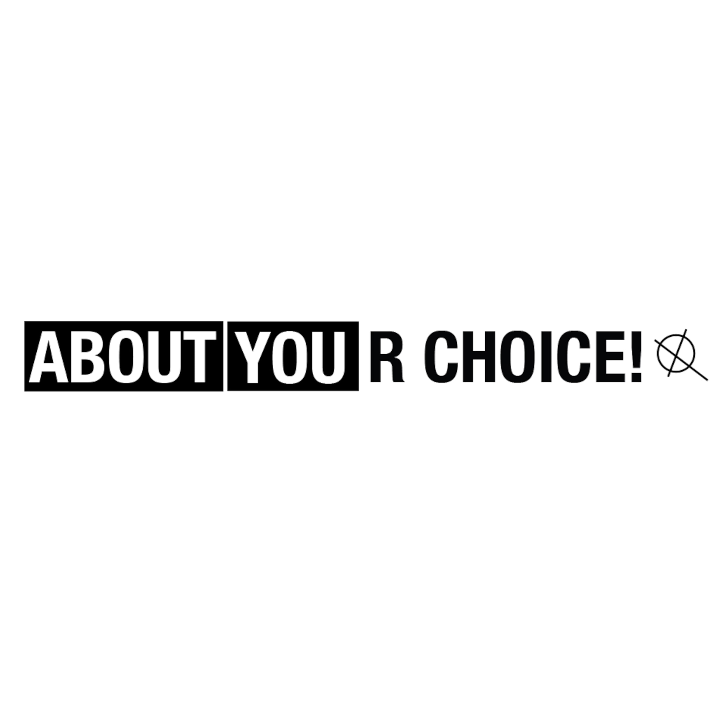 About Your Choice